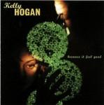 CD - Kelly Hogan - Because It Feel Good