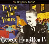 CD - George Hamilton - The Drugstore's Rockin' - To You And Yours