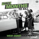 LP-2 - VA - 3 Months To Kill (West Coast Rock'n'Roll)