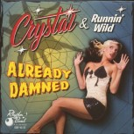 Single - Crystal & Runnin' Wild - Already Damned