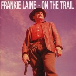 CD - Frankie Laine - On The Trail