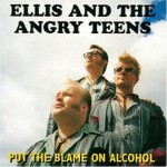 CD - Ellis & The Angry Teens - Put The Blame On Alcohol
