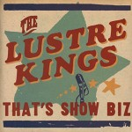 CD - Lustre Kings - That's Show Biz