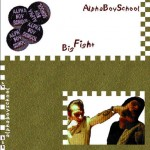 CD - Alpha Boy School - Big Fight