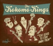 CD - Kokomo Kings - Too Good To Stay Away From You