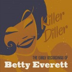 CD - Betty Everett - Killer Diller - The Early Recordings
