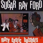 CD - Sugar Ray Ford - More Exotic Hits