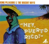 CD - King Pleasure & The Biscuit Boys - Hey Puerto Rico!