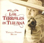 CD - Los Terribles De Tijuana - Tijuana Prison Blues