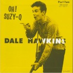 Single - Dale Hawkins - Oh! Suzy-Q - Vol. 2 - Black Vinyl
