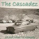 CD - Cascadez - 10,000 Miles To Memphis