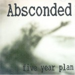 CD - Absconded - Five Year Plan