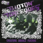 CD - Photon Torpedoes - Creature Double Feature