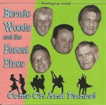 CD - Bernie Woods And The Forest Fires - Come On And Dance