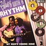 10inch - VA - Blues With A Rhythm Vol. 3 - My Man's Coming Home