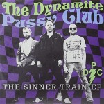 Single - Dynamite Pussy Club - The Sinner Train EP