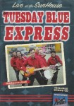 DVD - Tuesday Blues Express - Live At The Sunhouse