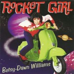 CD - Betsy Dawn Williams - Rocket Girl