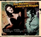 CD - Sue Moreno & Marco Di Maggio - Bye Bye Blues
