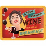 Tin-Plate Sign 15x20 cm - A Meal Without Wine