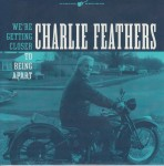 Single - Charlie Feathers - 1. We're getting closer, To Beeing Apart