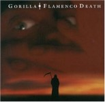 CD - Gorilla - Flamenco Death 4 new Tracks + 14 live tracks!