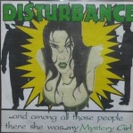 Single - Disturbance - Mystery Girl, I Just Can't Get Enough, Raw, Breakout