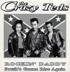 Single - Crazy Teds - Rockin' Daddy, South's Gonna Rise Again