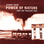 CD - Johnny Joker And The Twilight Kids - Power Of Nature