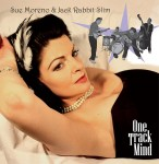 CD - Sue Moreno & Jack Rabbit Slim - One Track Mind