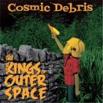 CD - Kings Of Outer Space - Cosmic Debris