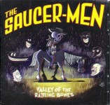 CD - Saucer-Men - Valley Of The Rattling Bones