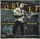 Single - Ronnie Self - You're So Right For Me / Rocky Road Blues