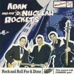 CD - Adam & His Nuclear Rockets - Rock n Roll For A Dime