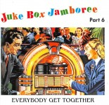 CD - VA - Juke Box Jamboree Vol. 6 - Everybody Get Together