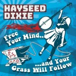 LP - Hayseed Dixie - Free Your Mind And Your Grass Will Follow