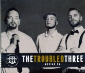 CD - Troubled Three - Moving On