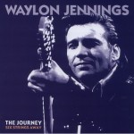 CD-6 - Waylon Jennings - The Journey: Six Strings Away