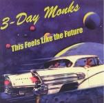CD - 3 Day Monks - This Feels Like the Future