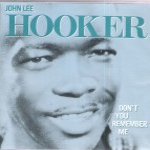 CD - John Lee Hooker - Don't You Remember Me