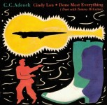 Single - C. C. Adcock - Cindy Lou, Done Most Everything