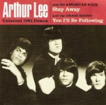 Single - Arthur Lee - Lee, Arthur & The American Four Stay Away , Arthur Lee & The Grassroots You I'll Be Following
