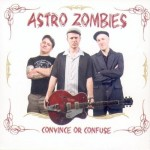 CD - Astro Zombies - Convince Or Confused