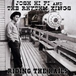 CD - Josh Hi Fi And The Rhythm Kings - Riding the Rails