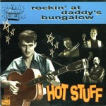 10inch - Hot Stuff - Rockin' At Daddy's Bungalow