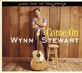 CD - Wynn Stewart - Come On - Gonna Shack This Shack