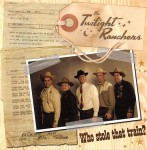 CD - Twilight Ranchers - Who Stole That Train
