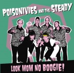 CD - Poisonivies And The Steady - Look Mom No Boogie