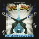 CD -  Little Miss Blue Bass ? Bang Bang