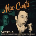CD - Mac Curtis - The Rollin Rock Recordings Vol. 1